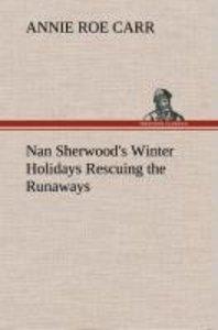 Nan Sherwood's Winter Holidays Rescuing the Runaways