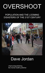 Overshoot: Population and the Looming Disasters of the 21st Cent