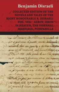 Collected Edition of the Novels and Tales of the Right Honourabl