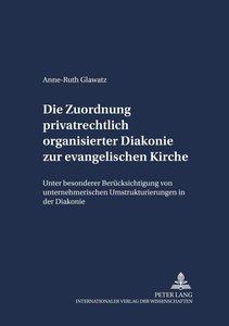 Die Zuordnung privatrechtlich organisierter Diakonie zur evangel