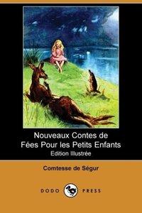 Nouveaux Contes de Fes Pour Les Petits Enfants (Edition Illustre