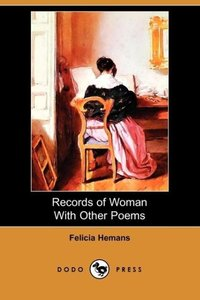 Records of Woman with Other Poems (Dodo Press)