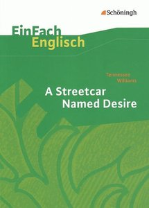 Tennessee Williams: A Streetcar Named Desire. EinFach Englisch T