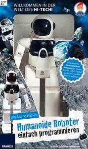 Der kleine Hacker: Humanoide Roboter ganz einfach programmieren