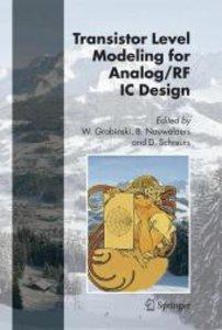 Transistor Level Modeling for Analog/RF IC Design