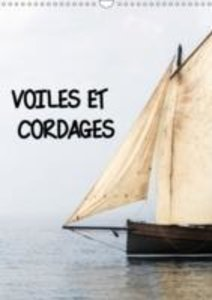 VOILES ET CORDAGES (Calendrier mural 2015 DIN A3 vertical)