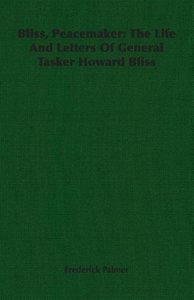 Bliss, Peacemaker: The Life and Letters of General Tasker Howard
