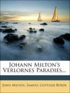 Johann Milton's verlornes Paradies.