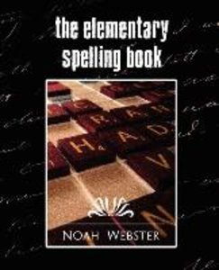 The Elementary Spelling Book (New Edition)