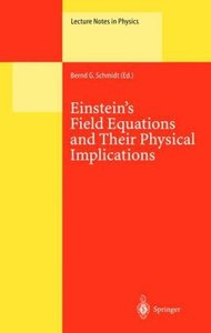 Einstein's Field Equations and Their Physical Implications