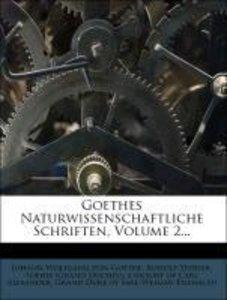 Goethes Naturwissenschaftliche Schriften, Volume 2...