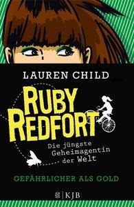 Ruby Redfort: Gefährlicher als Gold