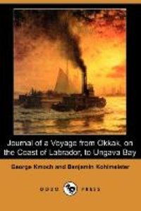 Journal of a Voyage from Okkak, on the Coast of Labrador, to Ung