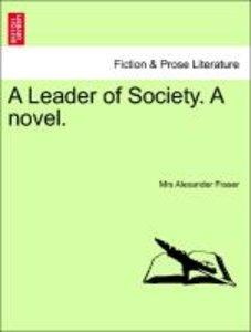 A Leader of Society. A novel. VOL. II