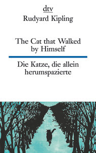 The Cat that Walked by Himself or Just So Stories / Die Katze, d