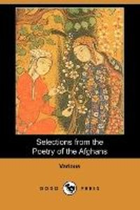 Selections from the Poetry of the Afghans (Dodo Press)