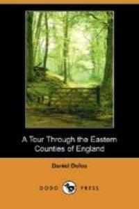 A Tour Through the Eastern Counties of England (Dodo Press)