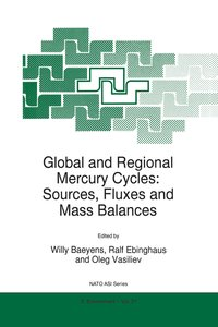 Global and Regional Mercury Cycles: Sources, Fluxes and Mass Bal