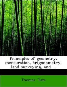 Principles of geometry, mensuration, trigonometry, land-surveyin