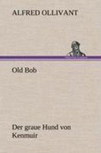 Old Bob - Der graue Hund von Kenmuir