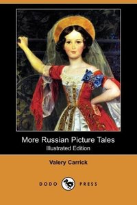 More Russian Picture Tales (Illustrated Edition) (Dodo Press)