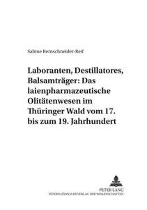 Laboranten, Destillatores, Balsamträger: Das laienpharmazeutisch