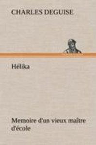 Hélika Memoire d'un vieux maître d'école