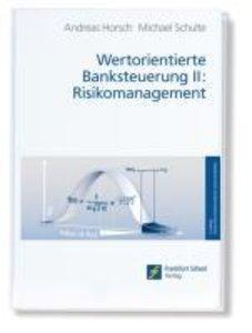 Wertorientierte Banksteuerung 2: Risikomanagement
