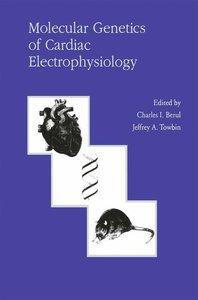 Molecular Genetics of Cardiac Electrophysiology