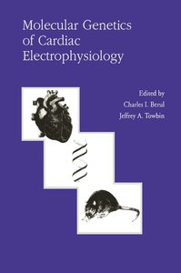 Molecular Genetics of Cardiac Electrophysiology