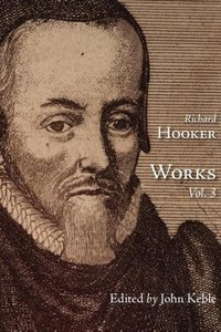 The Works of That Judicious and Learned Divine Mr. Richard Hooke