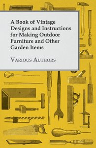 A Book of Vintage Designs and Instructions for Making Outdoor Fu