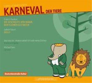 Karneval der Tiere & Die Geschichte von Babar, dem kleinen Elefa