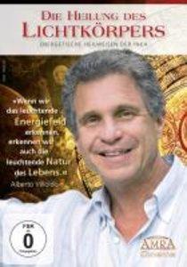 Die Heilung des Lichtkörpers. Energetische Heilweisen der Inka