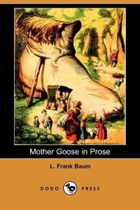 Mother Goose in Prose (Dodo Press)