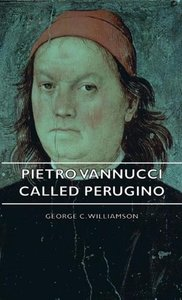 Pietro Vannucci Called Perugino