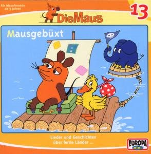 Die Maus 13. Mausgebüxt