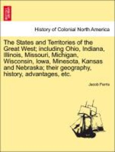 The States and Territories of the Great West; including Ohio, In