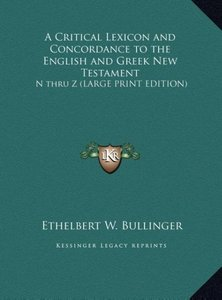 A Critical Lexicon and Concordance to the English and Greek New