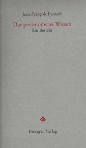 Lyotard, J: Das postmoderne Wissen