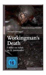 Workingmans Death - 5 Bilder zur Arbeit im 21. Jahrhundert