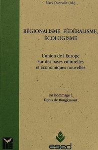 Régionalisme, fédéralisme, écologisme