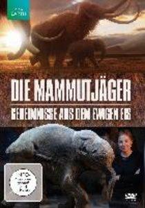 Die Mammutjäger - Geheimnisse aus dem ewigen Eis