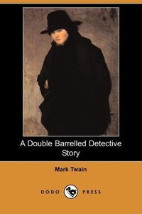 A Double Barrelled Detective Story (Dodo Press)