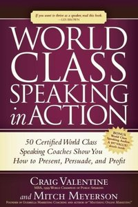 World Class Speaking in Action: 50 Certified World Class Speakin