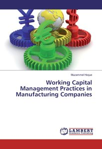 Working Capital Management Practices in Manufacturing Companies