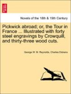 Pickwick abroad; or, the Tour in France ... Illustrated with for
