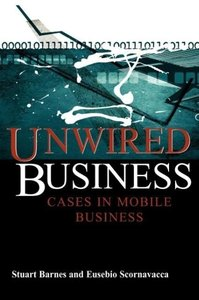 Unwired Business: Cases in Mobile Business