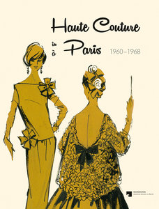 Haute Couture in Paris 1960-1968