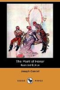 The Point of Honor (Illustrated Edition) (Dodo Press)